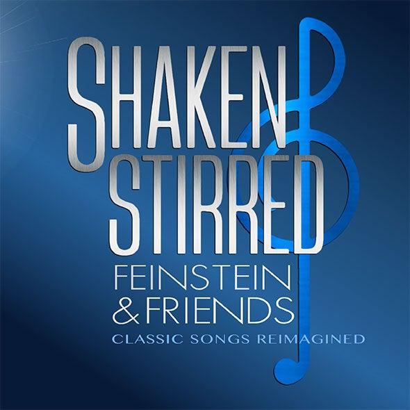 More Info for Shaken & Stirred - Feinstein & Friends