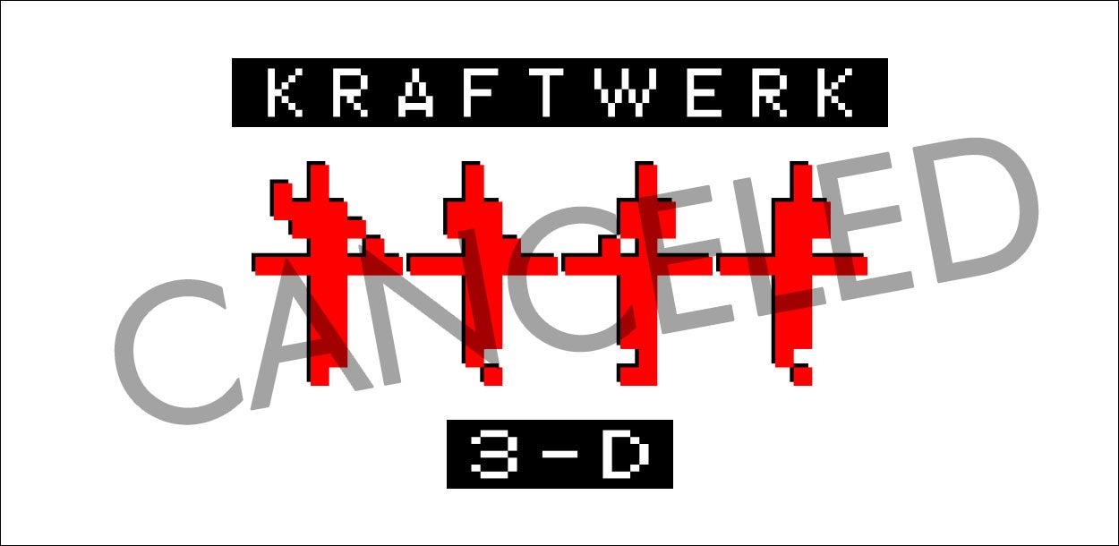 Kraftwerk 3-D - CANCELED